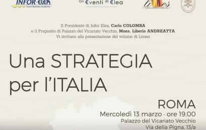 13 marzo 2019 – Evento Elea – Roma – Una Strategia per l'Italia